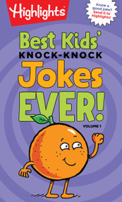 Best Kids' Knock-Knock Jokes Ever! Volume 1 by Highlights, 9781684372454