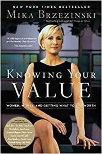 Know Your Value (Women, Money, and Getting What You're Worth (Revised Edition)) by Mika Brzezinski, 9781602865945