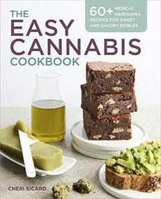 The Easy Cannabis Cookbook (60+ Medical Marijuana Recipes for Sweet and Savory Edibles) by Cheri Sicard, 9781939754325