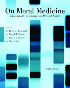On Moral Medicine (Theological Perspectives on Medical Ethics) by M. Therese Lysaught, Joseph Kotva, Stephen E. Lammers, Allen Verhey, 9780802866011