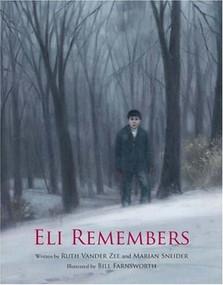 Eli Remembers by Ruth Vander Zee, Marian Sneider, Bill Farnsworth, 9780802853097