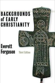 Backgrounds of Early Christianity by Everett Ferguson, 9780802822215