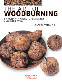 The Art of Woodburning (Pyrography projects, techniques and inspiration) by Daniel Wright, 9781782216773