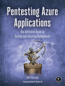 Pentesting Azure Applications (The Definitive Guide to Testing and Securing Deployments) by Matt Burrough, 9781593278632