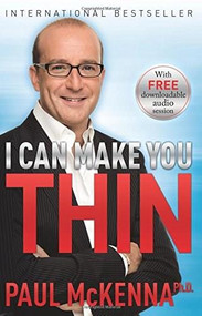 I Can Make You Thin by Paul McKenna, Ph.D., 9781401949037