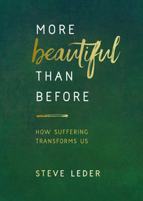 More Beautiful Than Before (How Suffering Transforms Us) by Steve Leder, 9781401953126