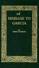 A Message to Garcia by Elbert Hubbard, 9781557092007