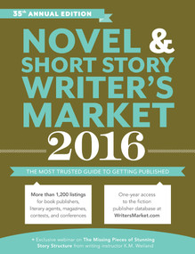 Novel & Short Story Writer's Market 2016 (The Most Trusted Guide to Getting Published) by Rachel Randall, 9781599639383