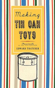 Making Tin Can Toys by Edward Thatcher, 9781429018197