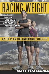Racing Weight (How to Get Lean for Peak Performance) by Matt Fitzgerald, 9781934030998