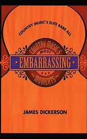 Country Music's Most Embarrassing Moments by James L. Dickerson, 9781888952339