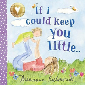 If I Could Keep You Little - 9781492675105 by Marianne Richmond, 9781492675105