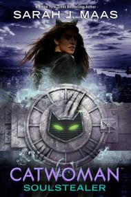 Catwoman: Soulstealer by Sarah J. Maas, 9780399549694
