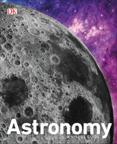 Astronomy (A Visual Guide) by DK, 9781465473622