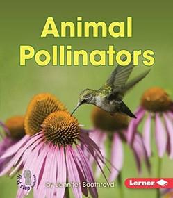 Animal Pollinators - 9781467760690 by Jennifer Boothroyd, 9781467760690