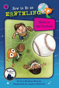 Alien in the Outfield (Book 6) by Lori Haskins Houran, Jessica Warriick, 9781575658483