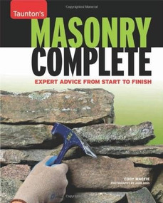 Masonry Complete (Expert Advice from Start to Finish) by Cody Macfie, 9781600854279