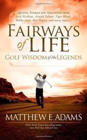 Golf Wisdom From the Legends by Matthew Adams, 9781600378652