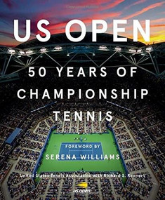 US Open (50 Years of Championship Tennis) by Richard S. Rennert, Serena Williams, United States Tennis Association, 9781419732188