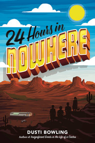 24 Hours in Nowhere by Dusti Bowling, Dusti Bowling, 9781454929246
