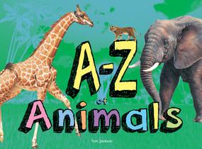 A-Z of Animals by Tom Jackson, 9781782746867