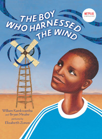 The Boy Who Harnessed the Wind (Picture Book Edition) by William Kamkwamba, Bryan Mealer, Elizabeth Zunon, 9780803735118