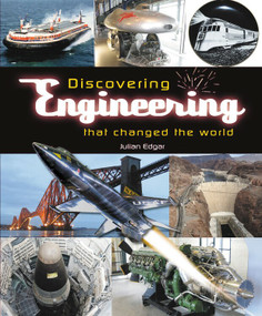 Discovering Engineering that Changed the World by Julian Edgar, 9781787113558