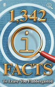 1,342 QI Facts To Leave You Flabbergasted by John Lloyd, John Mitchinson, 9780571332465