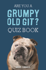Are You a Grumpy Old Git? Quiz Book by Geoff Tibballs, 9781782439400