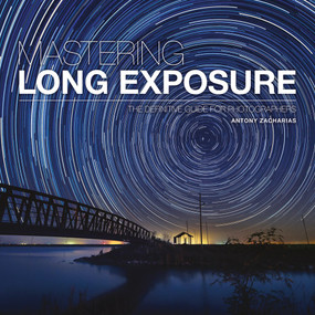 Mastering Long Exposure (The Definitive Guide for Photographers) by Antony Zacharias, 9781781453216