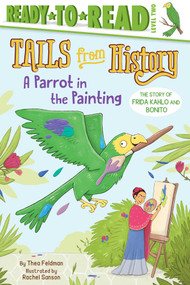 A Parrot in the Painting (The Story of Frida Kahlo and Bonito) - 9781534422292 by Thea Feldman, Rachel Sanson, 9781534422292