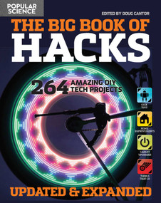 The  Big Book of Hacks Revised and Expanded (250 Amazing DIY Tech Projects) by The Editors of Popular Science, 9781681884110