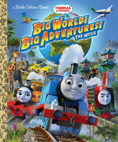 Big World! Big Adventures! The Movie (Thomas & Friends) by Golden Books, Tommy Stubbs, 9781524773168
