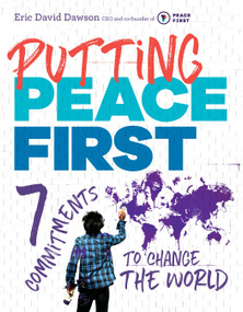 Putting Peace First (7 Commitments to Change the World) by Eric David Dawson, 9781101997338