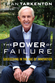 The Power of Failure (Succeeding in the Age of Innovation) by Fran Tarkenton, 9781621574033