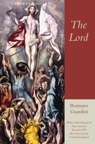 The Lord by Romano Guardini, Joseph Cardinal Ratzinger, 9780895267146