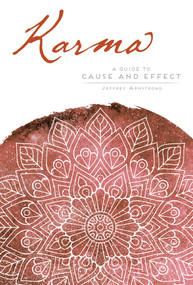 Karma (A Guide to Cause and Effect) by Jeffrey Armstrong, 9781683833802
