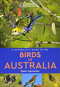A Naturalist's Guide to the Birds of Australia by Dean Ingwersen, 9781912081615