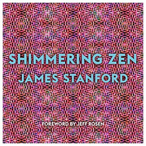 Shimmering Zen by James  Stanford, Elizabeth Herridge, Jeff Rosen, Laura Henkel, Philip Lewis, 9780977880676