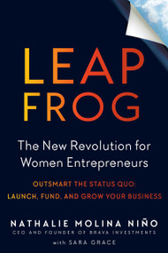 Leapfrog (The New Revolution for Women Entrepreneurs) by Nathalie Molina Niño, Sara Grace, 9780143132202