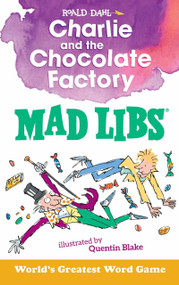 Charlie and the Chocolate Factory Mad Libs by Roald Dahl, Leigh Olsen, 9781524787158