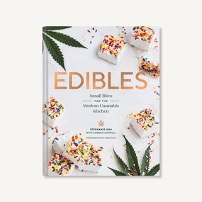 Edibles (Small Bites for the Modern Cannabis Kitchen (Weed-Infused Treats, Cannabis Cookbook, Sweet and Savory Cannabis Recipes)) by Stephanie Hua, Coreen Carroll, Linda Xiao, 9781452170442