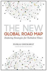 The New Global Road Map (Enduring Strategies for Turbulent Times) by Pankaj Ghemawat, N. Chandrasekaran, 9781633694040