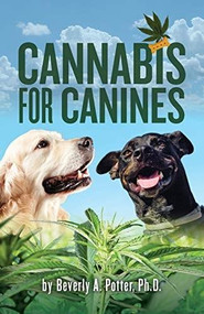 Cannabis for Canines by PhD Potter, Beverly A., 9781579512583