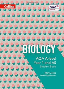 Collins AQA A-level Science – AQA A-level Biology Year 1 and AS Student Book by Collins UK, 9780007590162