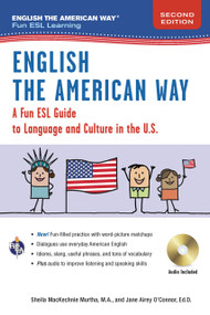 English the American Way: A Fun Guide to English Language 2nd Edition by Sheila MacKechnie Murtha, Jane Airey O'Connor, 9780738612362