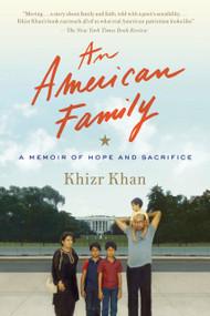 An American Family (A Memoir of Hope and Sacrifice) - 9780399592515 by Khizr Khan, 9780399592515