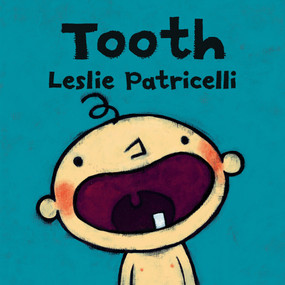 Tooth by Leslie Patricelli, Leslie Patricelli, 9780763679330