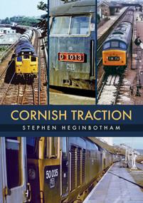 Cornish Traction by Stephen Heginbotham, 9781445678290