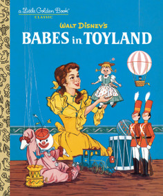 Babes in Toyland (Disney Classic) by Barbara Shook Hazen, Walt Disney Studio, Carol Marshall, 9780736438797